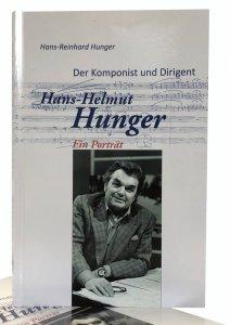 Der Komponist und Dirigent Hans-Helmut Hunger: Ein Portrait